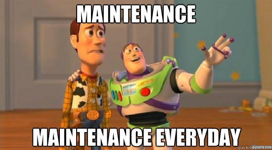 Maintenance Maintenance everyday