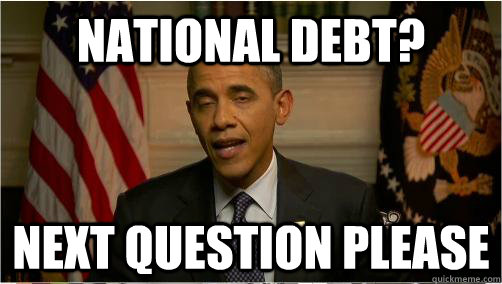 National debt? Next question please