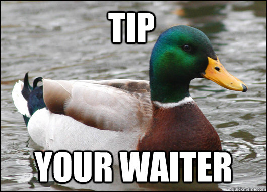 TIP YOUR WAITER - TIP YOUR WAITER  Actual Advice Mallard