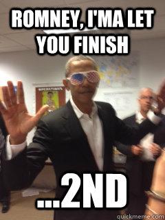 Romney, I'ma let you finish ...2nd - Romney, I'ma let you finish ...2nd  Misc