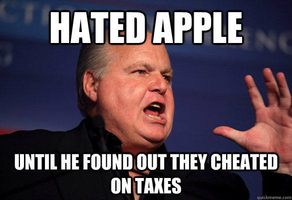 Hated apple until he found out they cheated on taxes