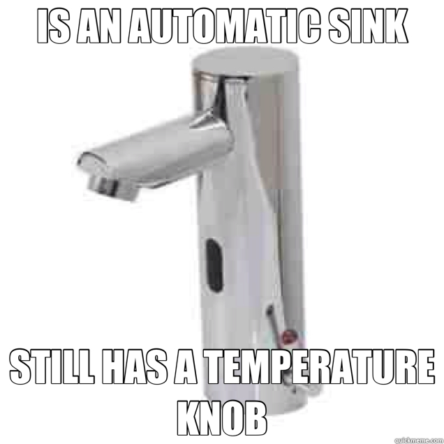 IS AN AUTOMATIC SINK STILL HAS A TEMPERATURE KNOB - IS AN AUTOMATIC SINK STILL HAS A TEMPERATURE KNOB  Misc