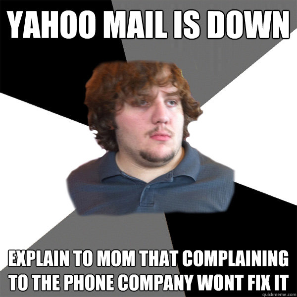yahoo mail is down explain to mom that complaining to the phone company wont fix it - yahoo mail is down explain to mom that complaining to the phone company wont fix it  Family Tech Support Guy