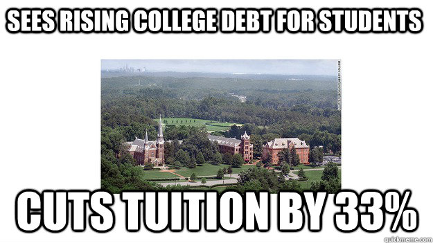 Sees rising college debt for students Cuts tuition by 33% - Sees rising college debt for students Cuts tuition by 33%  GG College