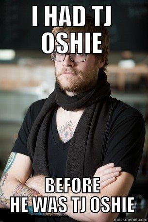 I HAD TJ OSHIE - I HAD TJ OSHIE BEFORE HE WAS TJ OSHIE Hipster Barista