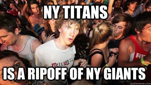 NY Titans is a ripoff of ny giants - NY Titans is a ripoff of ny giants  Sudden Clarity Clarence