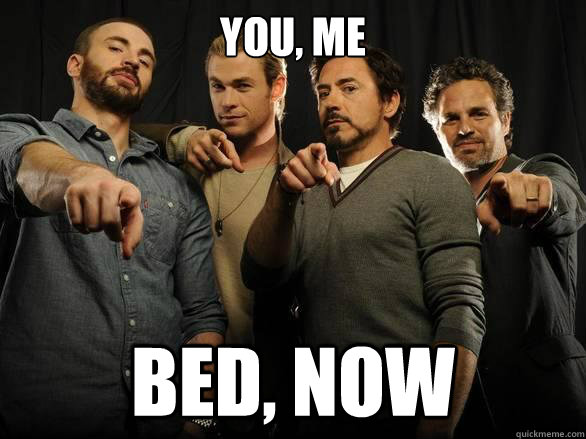 You, me bed, now