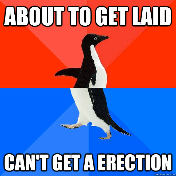 About to get laid Can't get a erection - About to get laid Can't get a erection  Misc