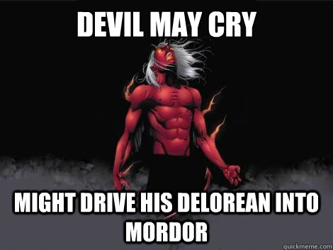 devil may cry  might drive his delorean into mordor    devil may cry