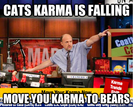 Cats karma is falling move you karma to bears