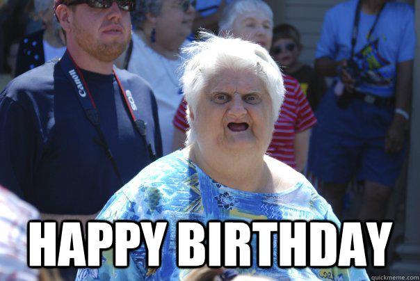 Happy birthday -  Happy birthday  old lady wat