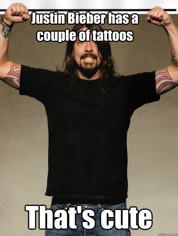 Justin Bieber has a couple of tattoos  That's cute - Justin Bieber has a couple of tattoos  That's cute  Dave Grohl