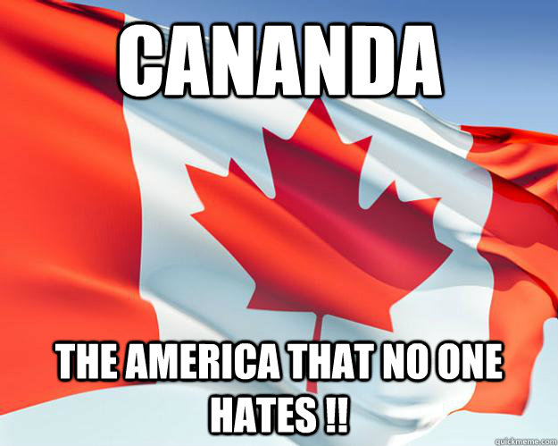 Cananda The America That no one Hates !!