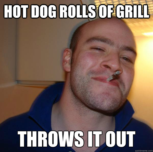 Hot Dog rolls of grill Throws it out - Hot Dog rolls of grill Throws it out  Misc
