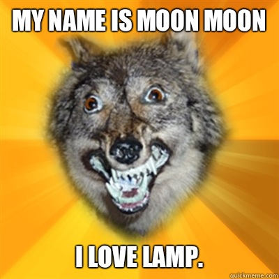 My name is MOON MOON I love LAMP.