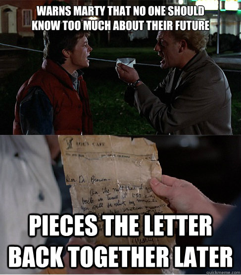 warns marty that no one should  know too much about their future   pieces the letter back together later