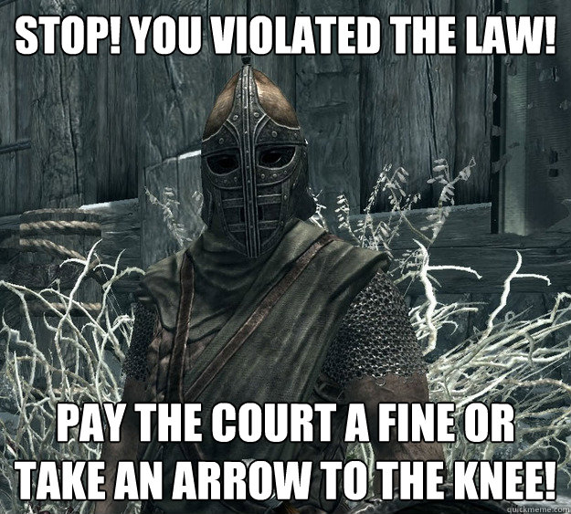 Stop You Violated The Law Pay The Court A Fine Or Take An Arrow To