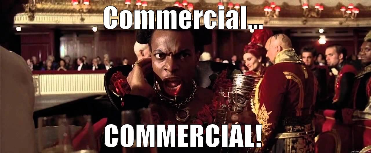 COMMERCIAL... COMMERCIAL! Misc