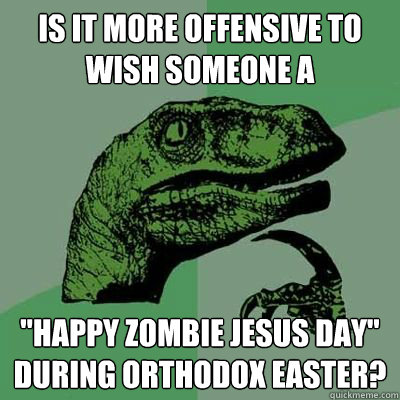 Is it more offensive to wish someone a