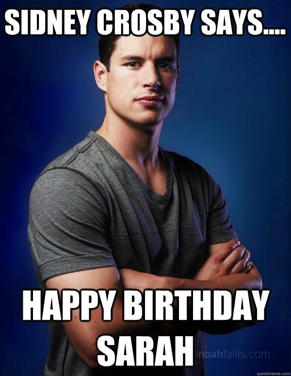 Sidney Crosby Says.... Happy Birthday Sarah - Sidney Crosby Says.... Happy Birthday Sarah  Misc
