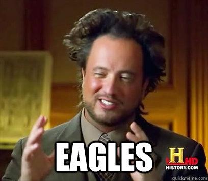 Eagles -  Eagles  Ancient Aliens Meme Plague