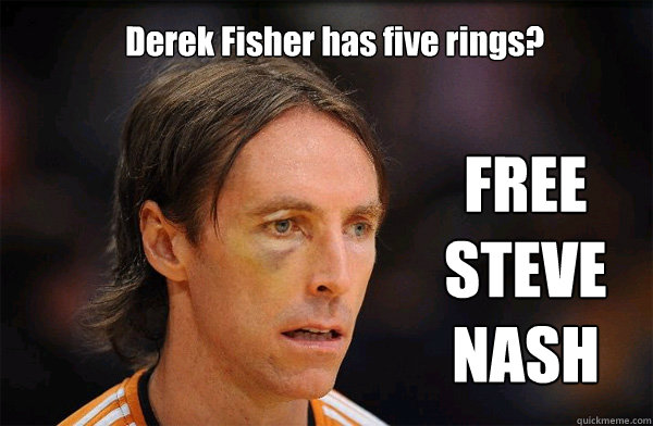 Derek Fisher has five rings? FREE STEVE NASH
