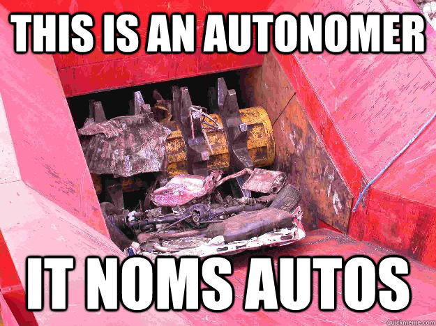 This is an autonomer it noms autos - This is an autonomer it noms autos  Autonomer english
