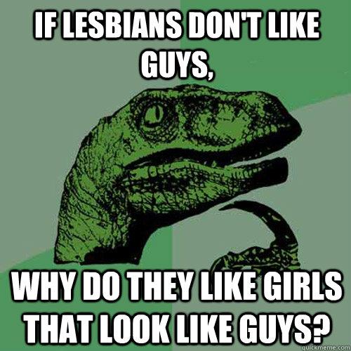 Lesbian look like men why