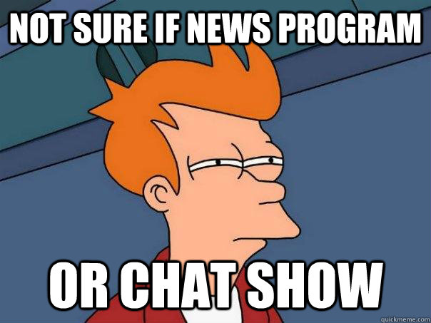 Not sure if news program Or chat show - Not sure if news program Or chat show  Futurama Fry