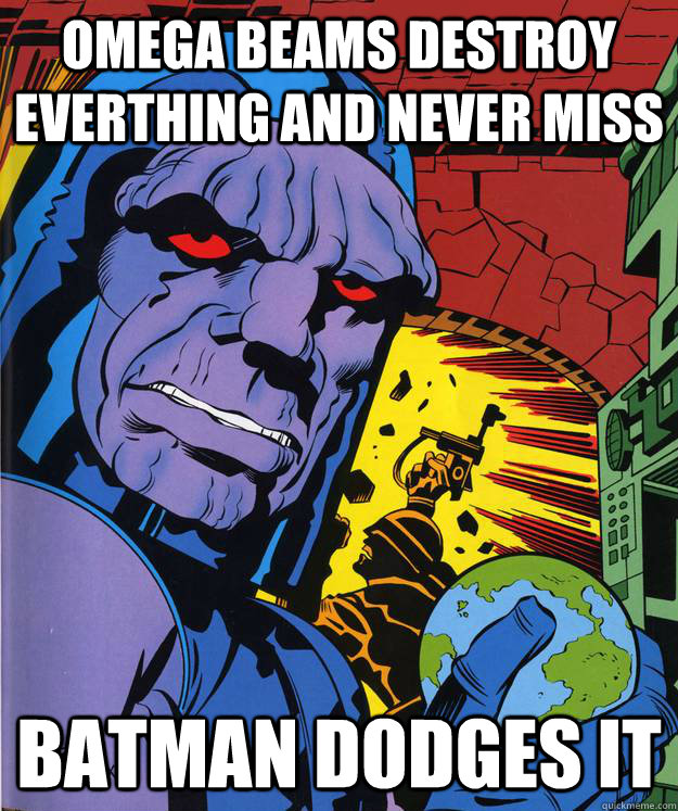 Omega beams destroy everthing and never miss Batman Dodges it