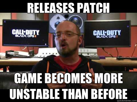 RELEASES PATCH GAME BECOMES MORE UNSTABLE THAN BEFORE