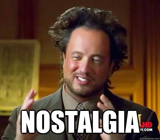 Nostalgia -  Nostalgia  Ancient Aliens