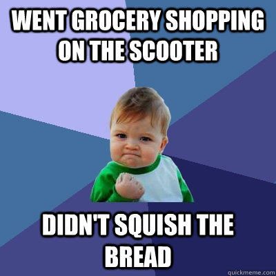 Went grocery shopping on the scooter didn't squish the bread - Went grocery shopping on the scooter didn't squish the bread  Success Kid