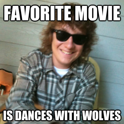 favorite movie is dances with wolves