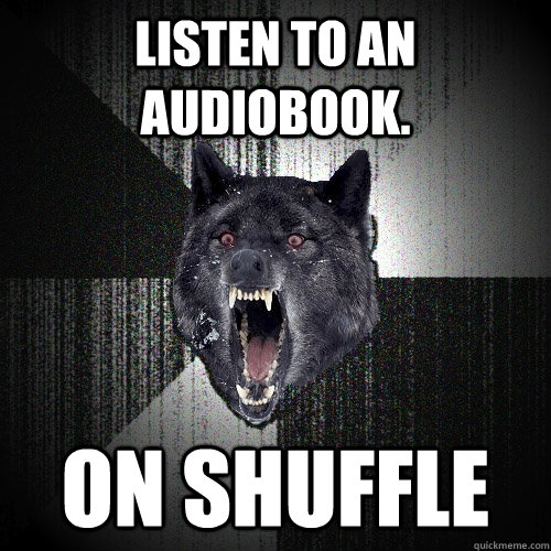 Listen to an Audiobook. on shuffle - Listen to an Audiobook. on shuffle  Misc