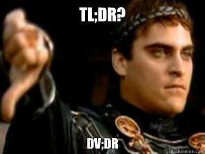 TL;DR? DV;DR - TL;DR? DV;DR  Downvoting Roman
