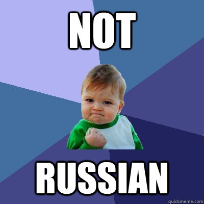 Not Russian - Not Russian  Success Kid
