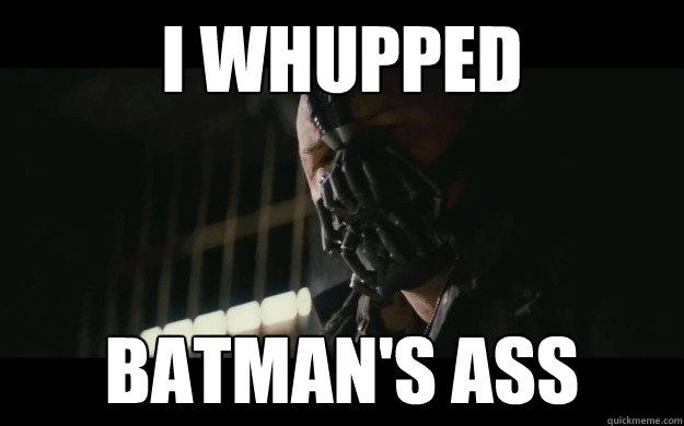 Day, kicked batmans ass nice