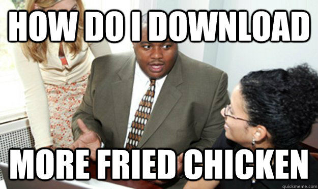 How do I download more fried chicken