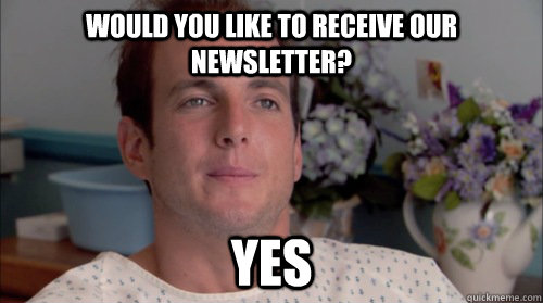 Would you like to receive our newsletter? yes - Would you like to receive our newsletter? yes  Ive Made a Huge Mistake