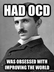 Had ocd Was obsessed with improving the world