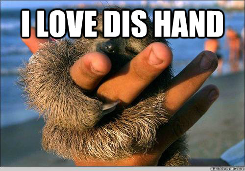 i love dis hand