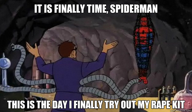 It is finally time, Spiderman This is the day I finally try out my rape kit  Hentai spiderman