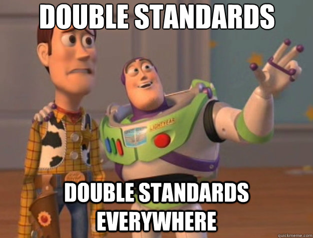 double standards double standards everywhere - double standards double standards everywhere  Toy Story