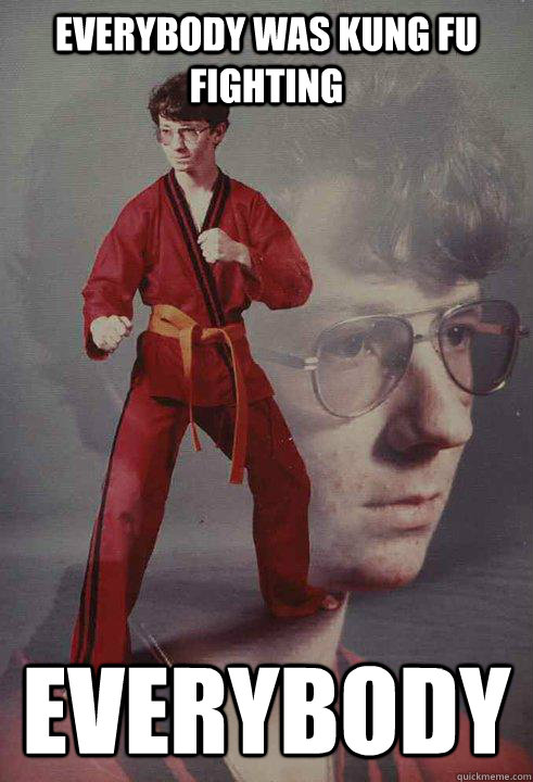 Everybody was kung fu fighting Everybody - Everybody was kung fu fighting Everybody  Karate Kyle
