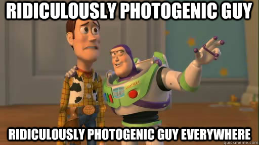 Ridiculously photogenic guy Ridiculously photogenic guy everywhere - Ridiculously photogenic guy Ridiculously photogenic guy everywhere  Everywhere