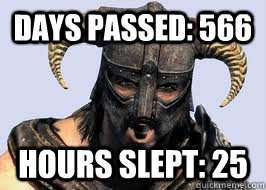 Days passed: 566 Hours slept: 25 - Days passed: 566 Hours slept: 25  Misc