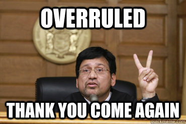 Overruled Thank You come again - Overruled Thank You come again  Typical Indian Judge