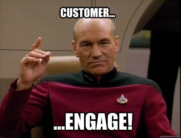 customer... ...ENGAGE!