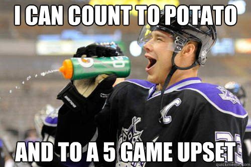 i can count to potato and to a 5 game upset - Dustin Brown ...